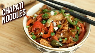 Chapati Noodles Recipe - How To Make Roti Noodles - Leftover Roti Recipe For Kids - Ruchi
