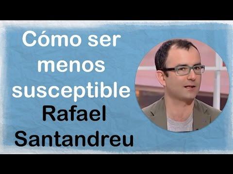 Cómo ser menos susceptible de Rafael Santandreu en Pocas Palabras