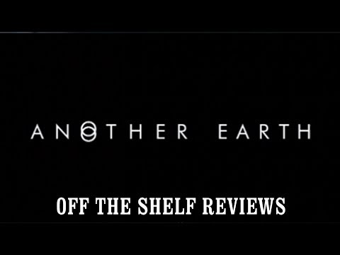 Another Earth Review - Off The Shelf Reviews