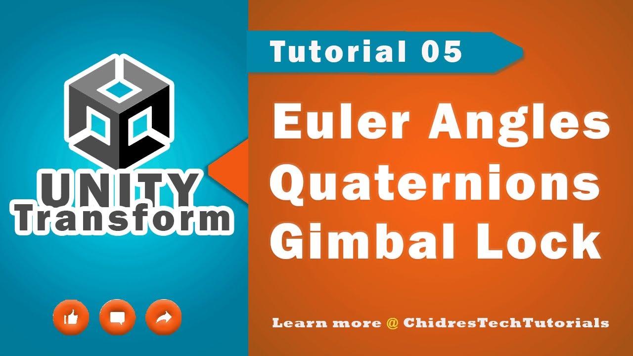 Unity Transform Essentials - 05 - Intro to rotation, Quaternions, Euler  Angles & Gimbal Lock