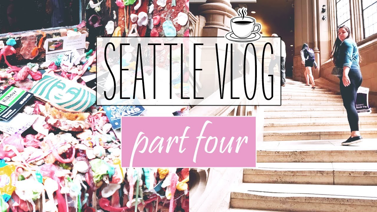 Seattle Vlog Part 4 Pike Place Market Gum Wall University Of Washington Youtube