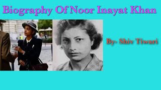 Biography Of Noor Inayat Khan