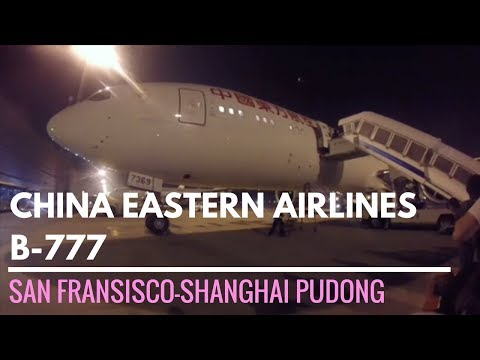 CHINA EASTERN B-777 ✈ SAN FRANSISCO - SHANGHAI PUDONG | ECONOMY CLASS