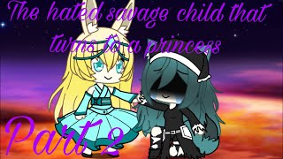 The Hated Savage Child That Turns To A Princess (mini Movie/ep2)