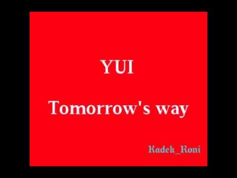YUI - Tomorrow's way (lyrics)
