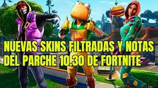 NEW FILTRATED SKINS AND FORTNITE 10.30 PARCHE NOTES