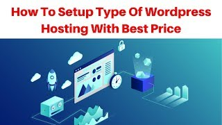 How to setup type of Wordpress Hosting with best price