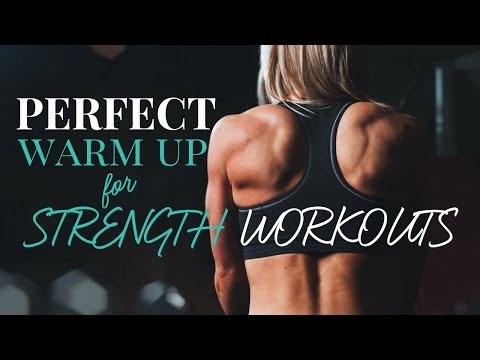 Perfect Warm Up for Strength Workouts
