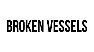 Broken Vessels Lyrics - Latest Hillsong - No Other Name Album