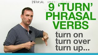 9 TURN Phrasal Verbs: turn on, turn off, turn over, turn around, turn out...