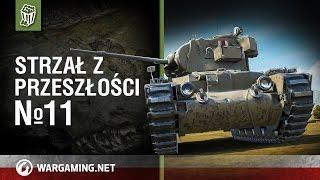 Strzał z przeszłości №11 [World of Tanks Polska]