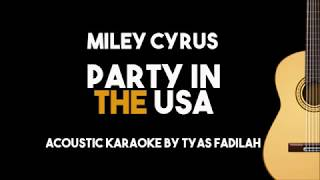 Miley Cyrus - Party in the USA (Acoustic Guitar Karaoke Backing Track with Lyrics)