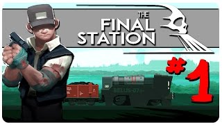 The Final Station Gameplay | Dude.. Aliens | Let's Play The Final Station Part 1