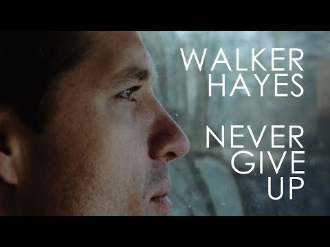 Walker Hayes - Never Give Up