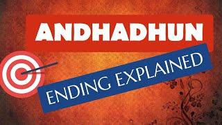 ANDHADHUN ENDING EXPLAINED & REVIEW | AYUSHMANN KHURRANA | RADHIKA APTE | TABU | ASHWINI