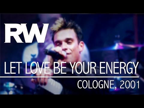 Robbie Williams | Let Love Be Your Energy | Live In Cologne 2001