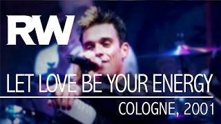 Video Robbie Williams | Let Love Be Your Energy | Live In Cologne 2001 download MP3, 3GP, MP4, WEBM, AVI, FLV Juli 2018