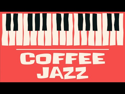 Background Jazz Music For Coffee, Study & Work ☕ Calm Mellow Jazz For Focus Boost, Concentration