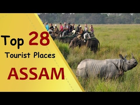 """ASSAM"" Top 28 Tourist Places 