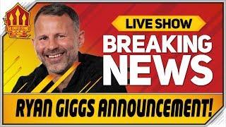 Ryan Giggs United Stand Announcement Man Utd News Now