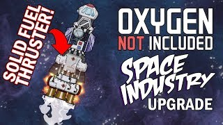 Adding a Solid Fuel Thruster - Oxygen Not Included Gameplay - Space Industry Upgrade
