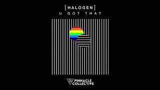 Halogen - U Got That [Extended Mix]