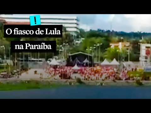 O fiasco de Lula em Campina Grande, na Paraíba
