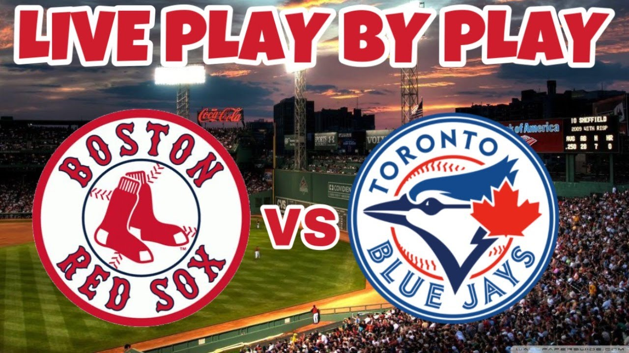 Download Boston Red Sox vs Toronto Blue Jays Live Play By Play And Reactions