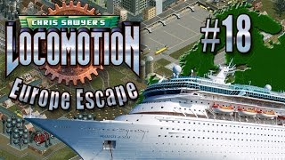 Chris Sawyer's Locomotion: Europe Escape - Ep. 18: MAKESHIFT CRUISE SHIP
