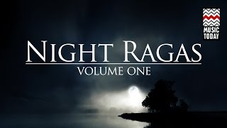Night Ragas : Volume 1 | Audio Jukebox | Classical | Vocal and Instrumental | Various Artists