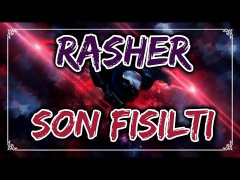 Rasher - Son Fısıltı (ZED ŞARKISI) #9