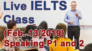 IELTS Live Class - Speaking Part 1 and 2 - Practice for Band 9