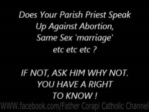 Does Your Parish Priest Speak Up Against Abortion, Same Sex 'marriage', etc etc ?