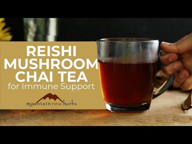 Reishi Mushroom Chai Tea for Immune Support