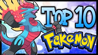 Top 10 Fakémon/Fan-Made Pokémon! [Ep.2]