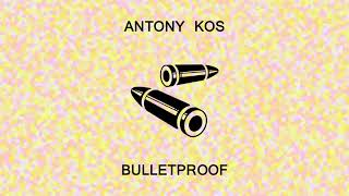 """Antony Kos - Bulletproof (Official Audio) [IMPROVED for """"All for When""""]"""