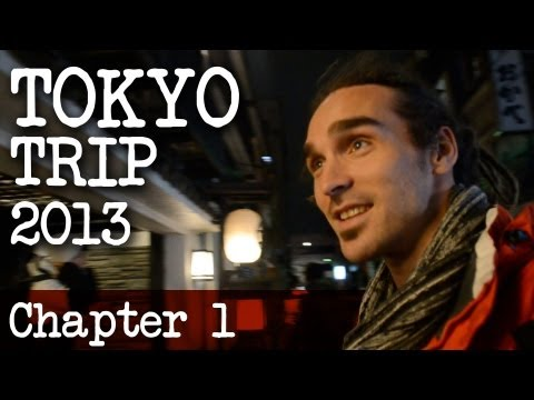 Tokyo Trip 2013 | Chapter 1 | Louis Cole