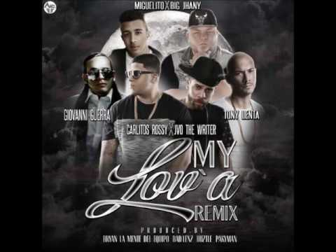 Giovanni Guerra Ft. Carlitos Rossy, Big Jhany, Miguelito Y Mas - My Lova (Official Remix) Mp3