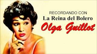 Recordando con OLGA GUILLOT - La Reina del Bolero