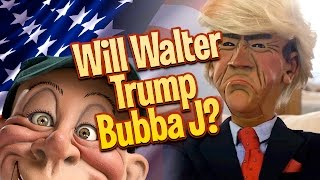 Will Walter TRUMP Bubba J? | JEFF DUNHAM