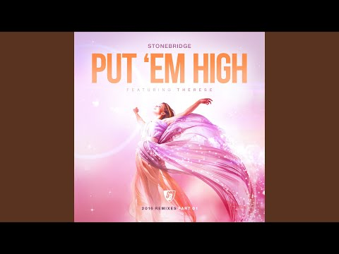 Put 'Em High (StoneBridge & JJ Club Mix) .
