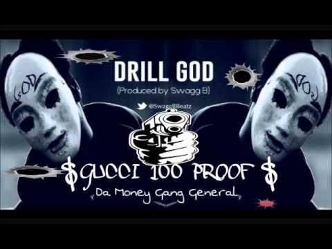 GUCCI 100 PROOF - Drill God (U Kno Da Drill) Chief Keef inspired
