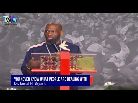 Dr. Jamal H. Bryant, You Never Know What People Are Dealing With - December 24th, 2017