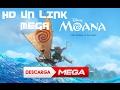 Como descargar la película de Moana en HD | 1 link | MEGA