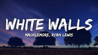 Macklemore, Ryan Lewis - White Walls (Lyrics) I wanna be free (tiktok)
