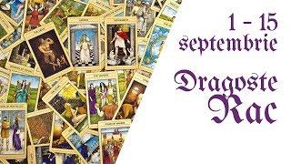 Rac || Tarotscop 1 - 15 septembrie 2018 || Dragoste & Relatii