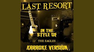 Last Resort (In the Style of the Eagles) (Karaoke Version)