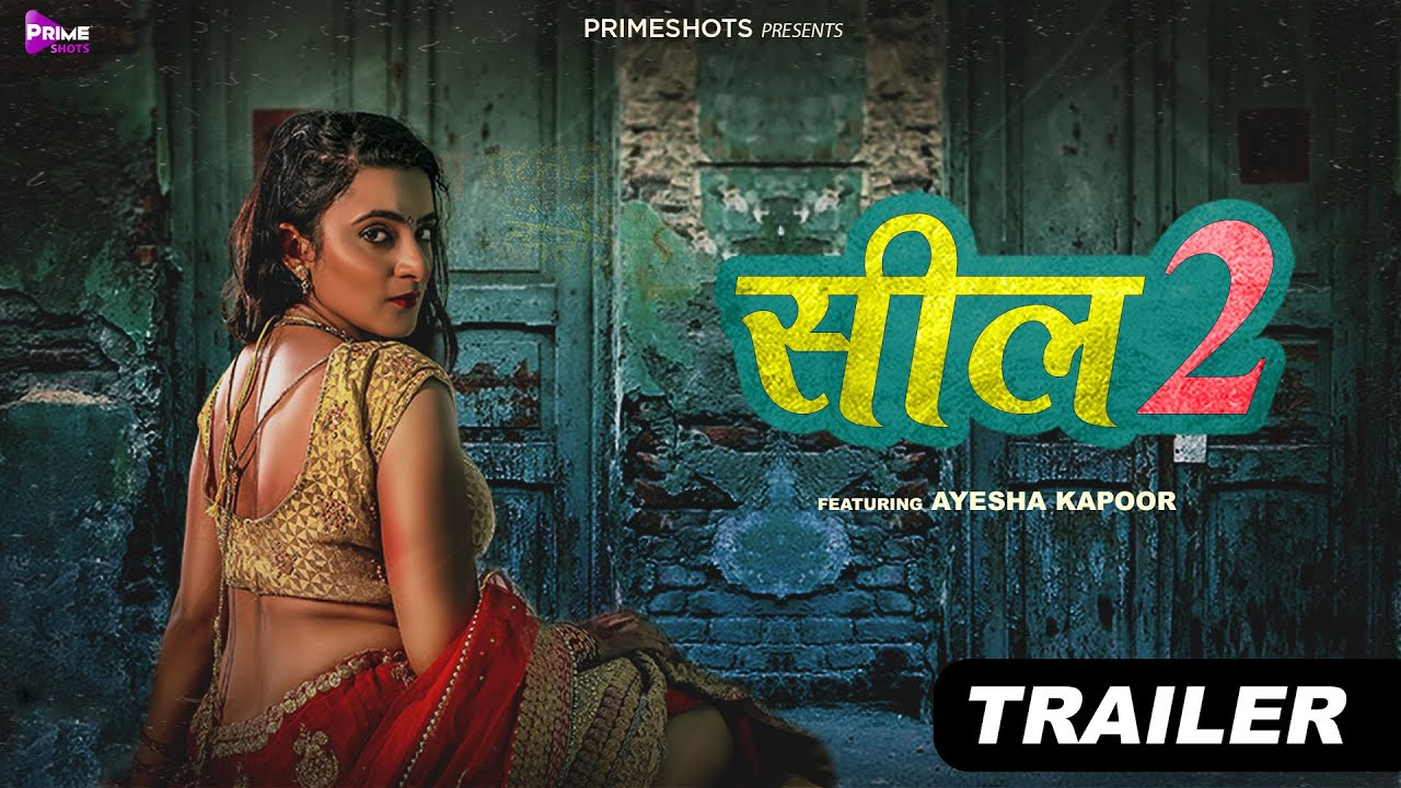 Download Seal 2 Official Trailer | Ayesha Kapoor | Watch Now on PrimeShots