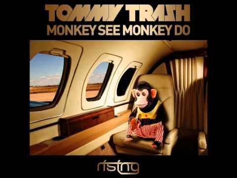 Tommy Trash -- Monkey See Monkey Do (Original Mix)