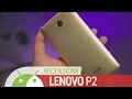 Lenovo P2: ODIO e AMORE. Recensione ITA da TuttoAndroid